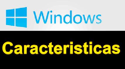 Características que Definen al Sistema Windows
