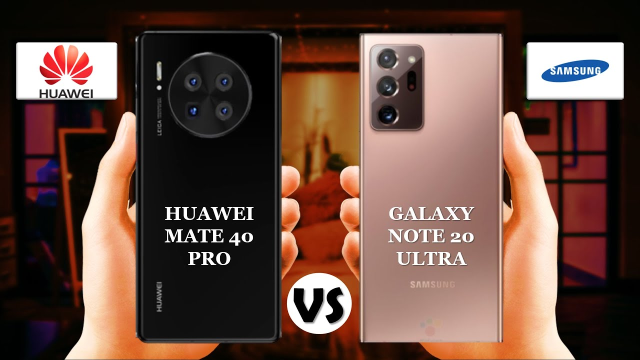 Comparativa entre Huawei Mate 40 Pro y el Samsung Galaxy Note 20 Ultra