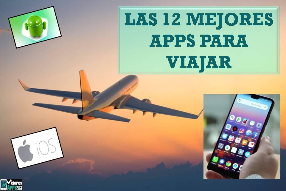 Las 12 Mejores Apps para Viajar