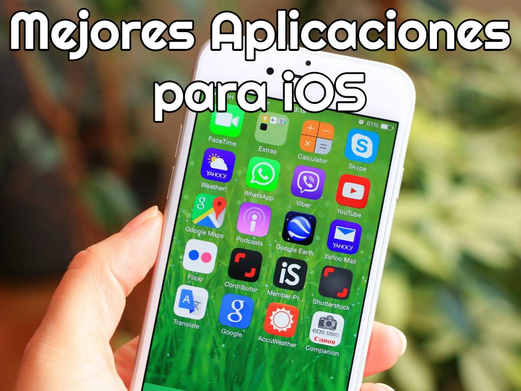 Las Mejores Aplicaciones Para iOS