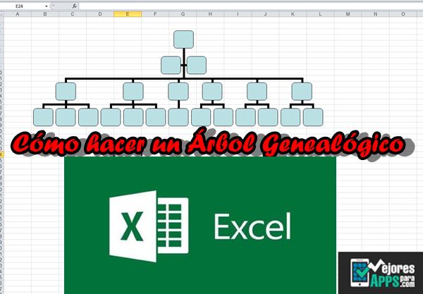 Cómo Hacer un Árbol Genealógico en Excel