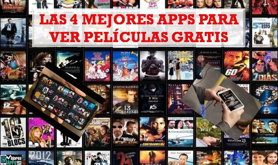 Las 4 Mejores Apps para Ver Películas Gratis
