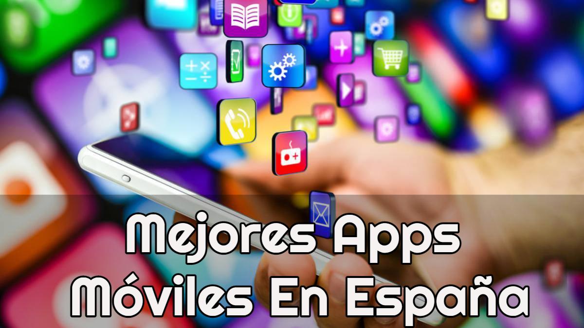 Mejores Apps Móviles En España