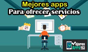 Mejores apps para ofrecer servicios