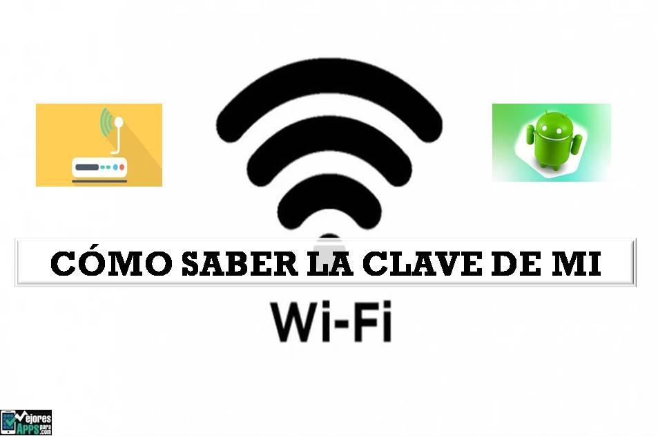 Cómo Saber la Clave de mi WiFi