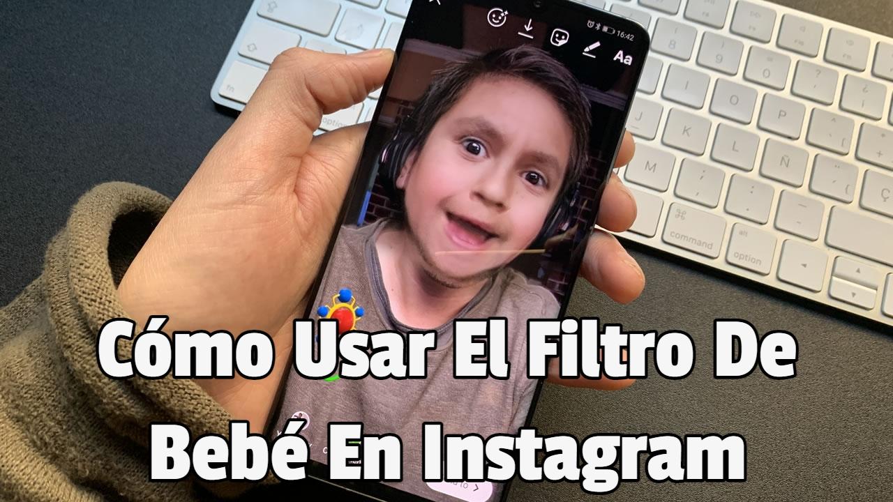 Cómo Usar El Filtro De Bebé En Instagram