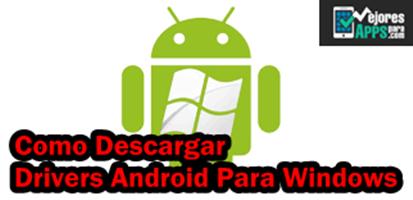 ¿Como Descargar Drivers Android Para Windows?