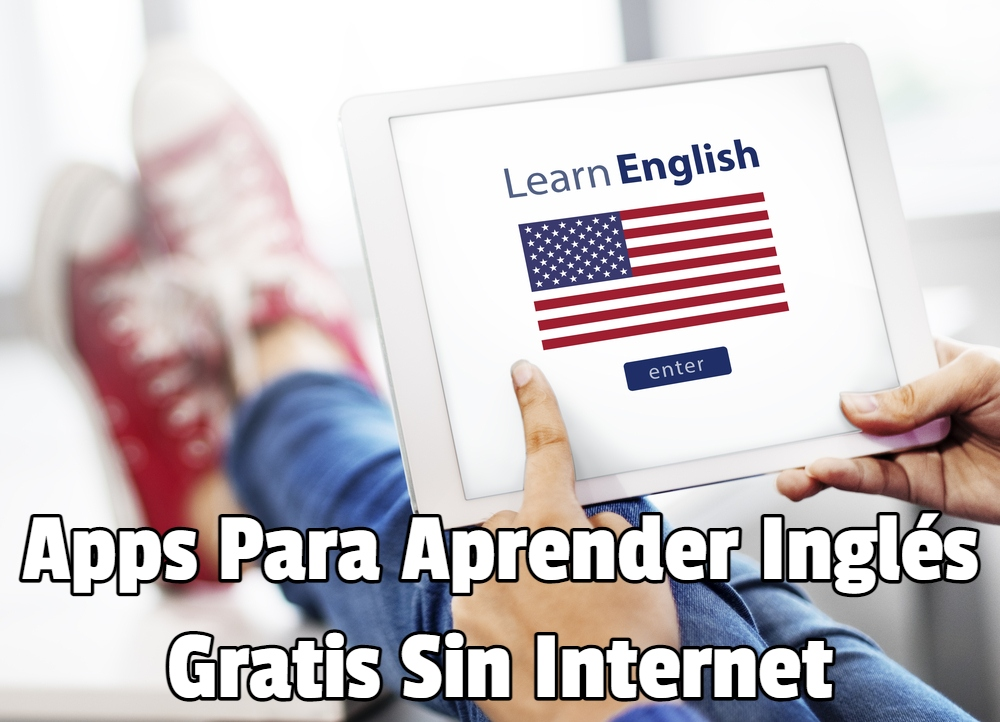 Apps Para Aprender Inglés Gratis Sin Internet