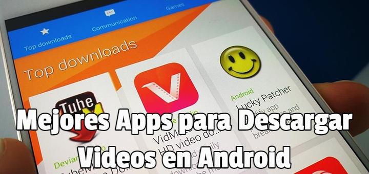 Mejores Apps para Descargar Vídeos en Android