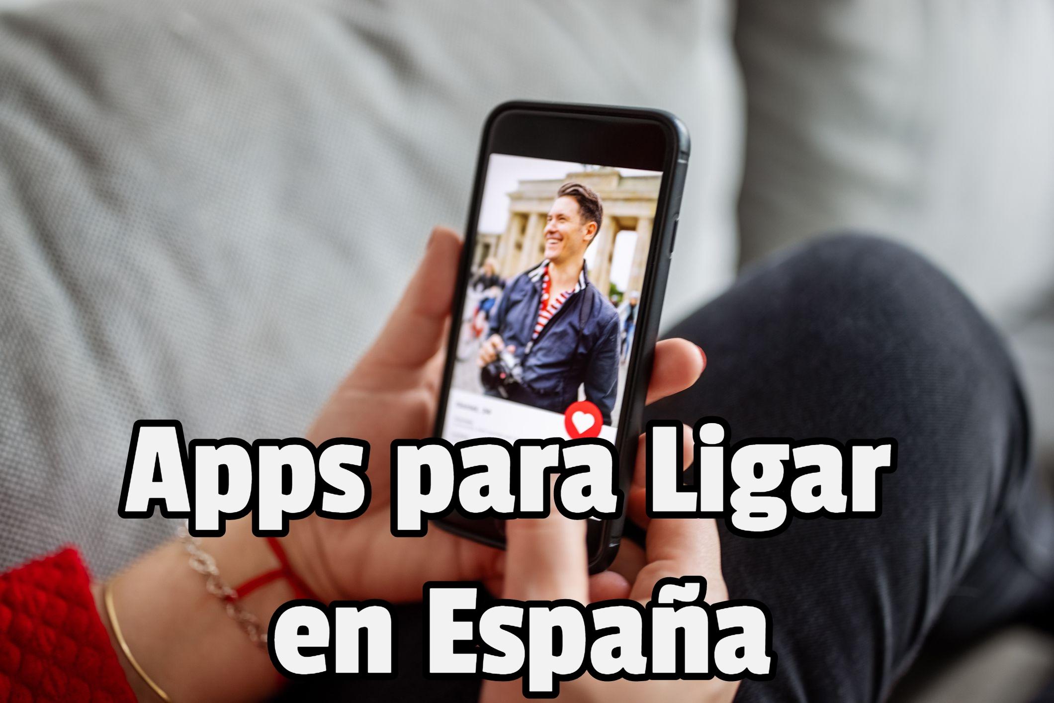 Apps para Ligar en España