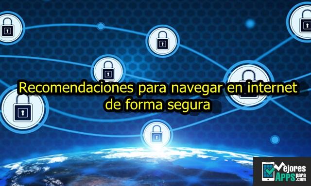 Recomendaciones para navegar en internet de forma segura